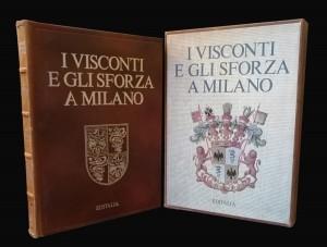 I Visconti e gli Sforza a Milano – Editalia