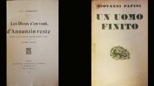 Papini – Un uomo finito e Marinetti – Les Dieux s'en vont, D'Annunzio rest