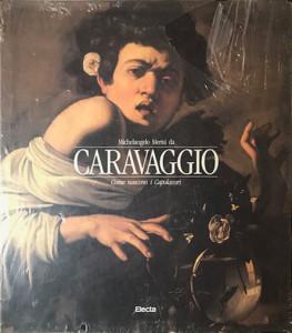 Caravaggio come nascono i capolavori – Electa