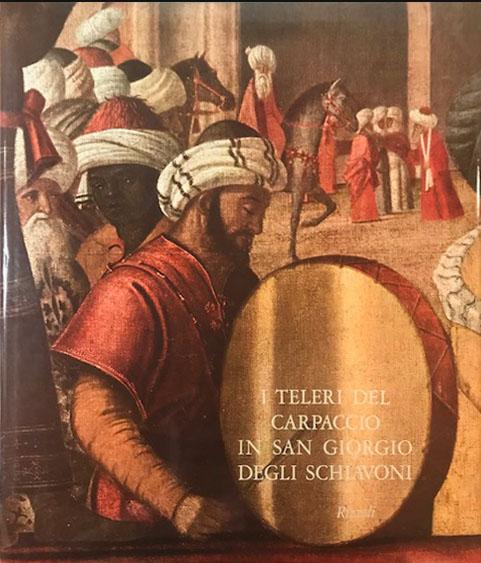 I Teleri del carpaccio in San Giorgio degli schiavoni – Rizzoli Editore