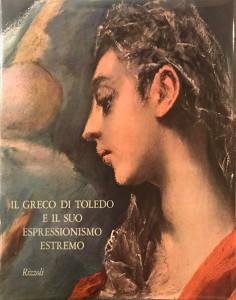 Il greco di Toledo e il suo espressionismo estremo – Rizzoli Editore