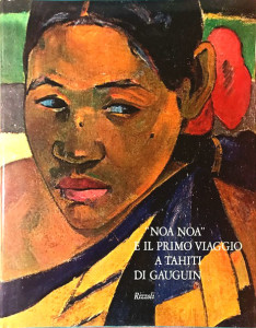 Noa noa e il primo viaggio a Tahiti di Gauguin – Rizzoli Editore