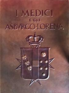 I medici e gli Asburgo Lorena – Editalia