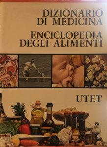 Dizionario di medicina , enciclopedia degli alimenti – Utet