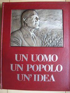 Mussolini, un uomo, un popolo, un'idea – Edizione Dante Ricci