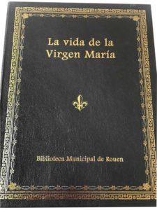La vida de la Virgen María Con Commentario – Biblioteca municipal de Ruen