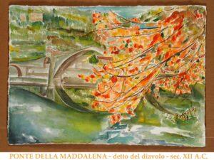 Mara Corfini – Borgo a Mozzano- Ponte della Maddalena detto del Diavolo